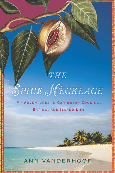 The Spice Necklace - My Adventures in Caribbean Cooking Eating and Island Life - cover