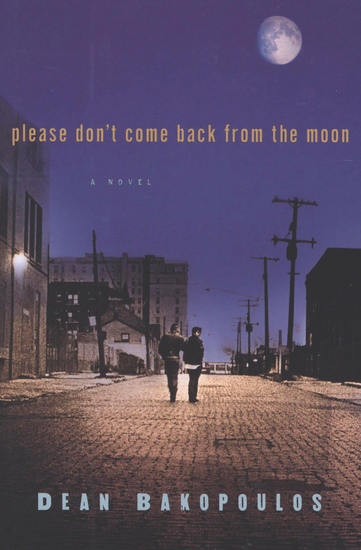 Please Don't Come Back from the Moon - A Novel - cover
