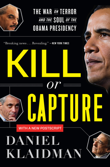 Kill or Capture - The War on Terror and the Soul of the Obama Presidency - cover