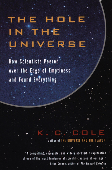 The Hole in the Universe - How Scientists Peered over the Edge of Emptiness and Found Everything - cover