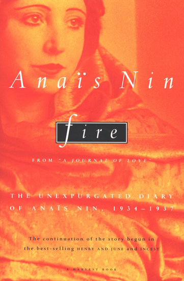 "Fire - From ""A Journal of Love"": The Unexpurgated Diary of Anaïs Nin 1934–1937 - cover"