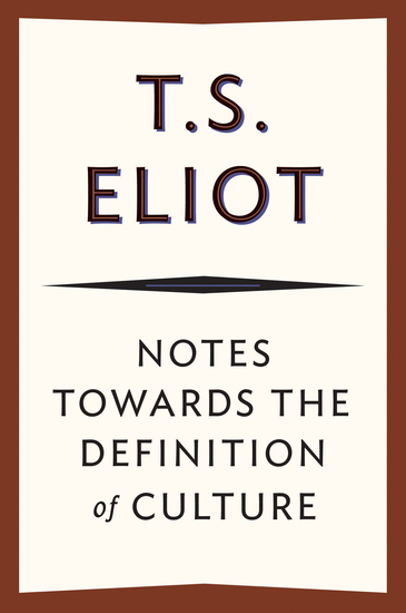 Notes Towards the Definition of Culture - cover
