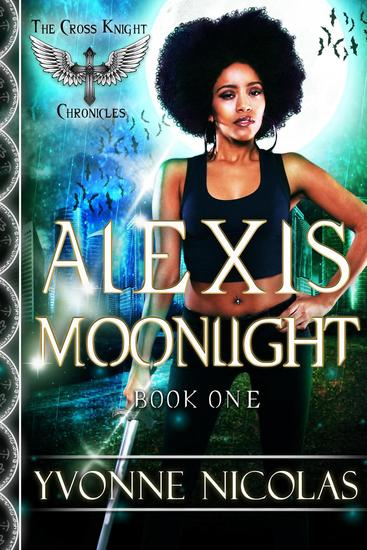 Alexis Moonlight - The Cross Knight Chronicles #1 - cover