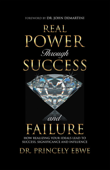 Real Power Through Success and Failure - How Realizing Your Ideals Lead to Success Significance and Influence - cover