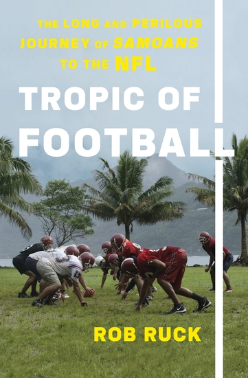 Tropic of Football - The Long and Perilous Journey of Samoans to the NFL - cover