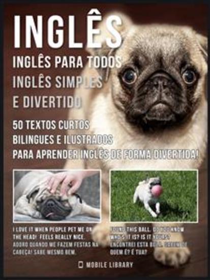 Inglês - Inglês para todos Inglês simples e divertido - 50 textos curtos bilingues e ilustrados para aprender inglês de forma divertida - cover