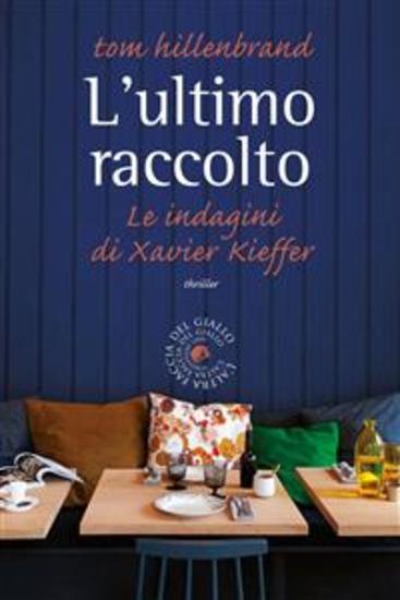 L'ultimo raccolto Le indagini di Xavier Kieffer - cover