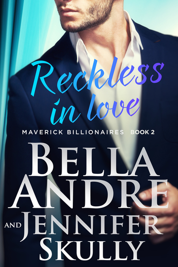 Reckless In Love (The Maverick Billionaires 2) - cover