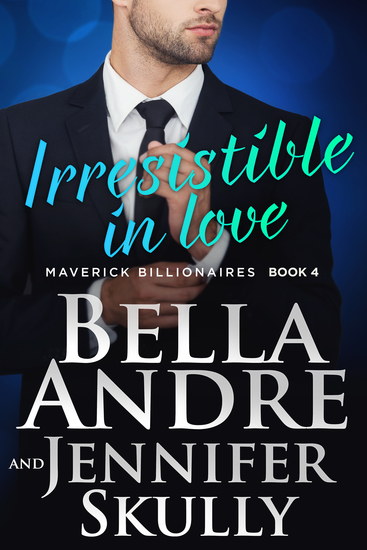 Irresistible In Love (The Maverick Billionaires 4) - cover