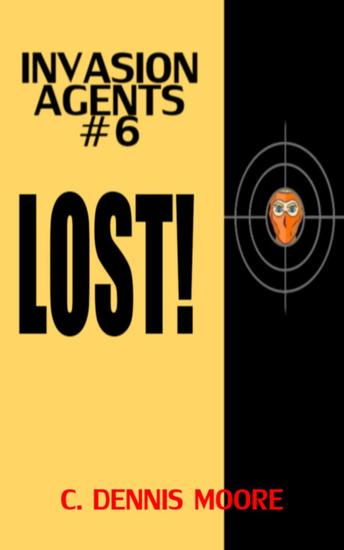 Invasion Agents #6: Lost! - Invasion Agents #6 - cover