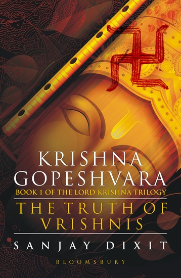 Krishna Gopeshvara - The Truth of Vrishnis (Book 1 of the Lord Krishna Trilogy) - cover