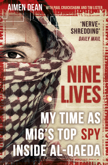 Nine Lives - My time as the West's top spy inside al-Qaeda - cover