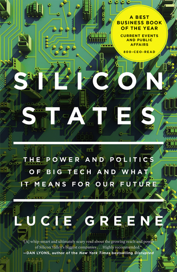 Silicon States - The Power and Politics of Big Tech and What It Means for Our Future - cover