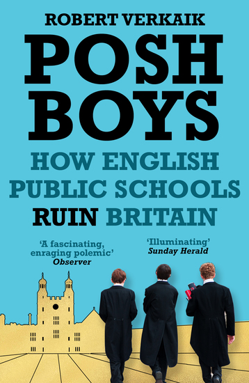 Posh Boys - How the English Public Schools Ruin Britain - cover