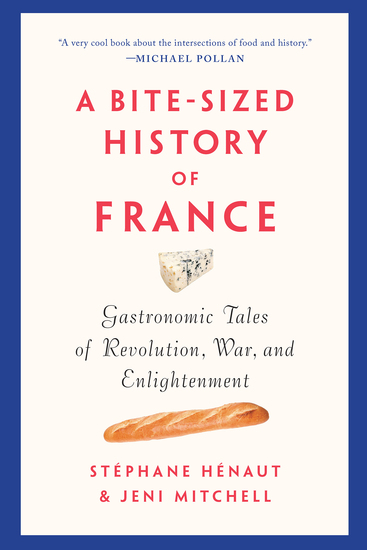 A Bite-Sized History of France - Gastronomic Tales of Revolution War and Enlightenment - cover
