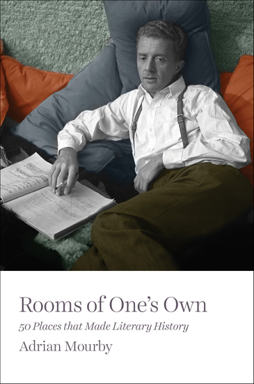 Rooms of One's Own - 50 Places That Made Literary History - cover