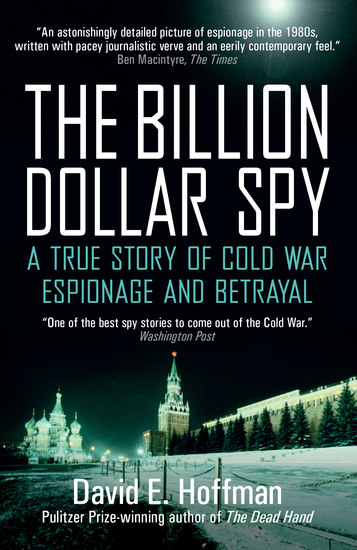The Billion Dollar Spy - A True Story of Cold War Espionage and Betrayal - cover