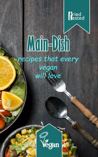 Main-Dish: Recipes that every vegan will love - Tried & Tested #10 - cover
