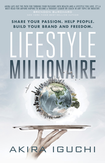 Lifestyle Millionaire - How to Turn Your Passion into a $1000000 Business - cover