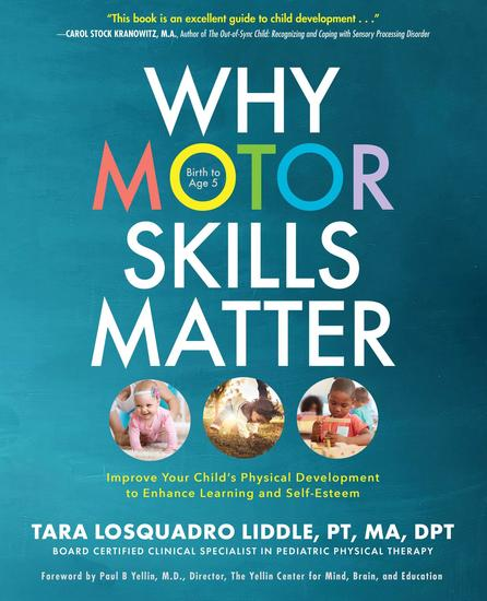 Why Motor Skills Matter - Improve Your Child's Physical Development to Enhance Learning and Self-Esteem - cover