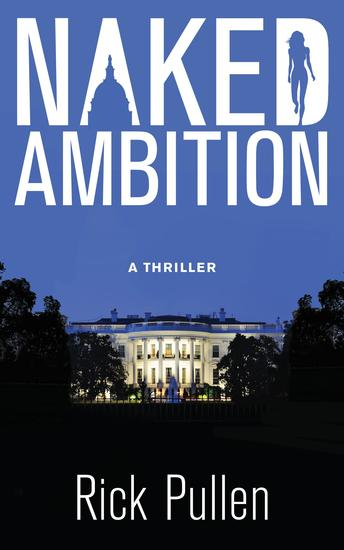 NAKED AMBITION - A Thriller - cover
