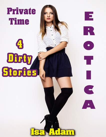 Erotica: Private Time: 4 Dirty Stories - cover