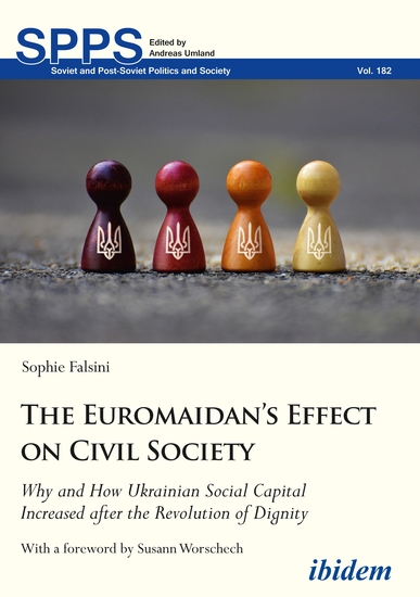 The Euromaidan's Effect on Civil Society - Why and How Ukrainian Social Capital Increased after the Revolution of Dignity - cover