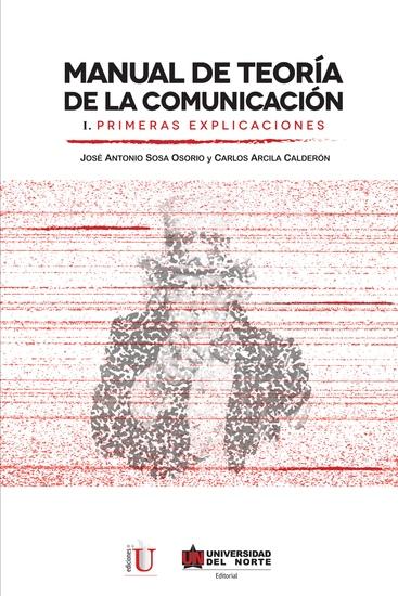 Manual de teoría de la comunicación I Primeras explicaciones - cover