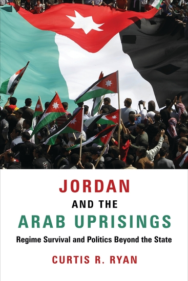 Jordan and the Arab Uprisings - Regime Survival and Politics Beyond the State - cover
