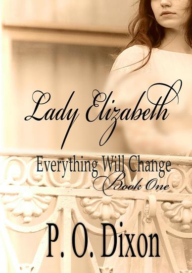 Lady Elizabeth - Pride and Prejudice Everything Will Change #1 - cover