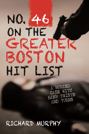 No 46 on the Greater Boston Hit List - A Murder Case with Many Twists and Turns - cover