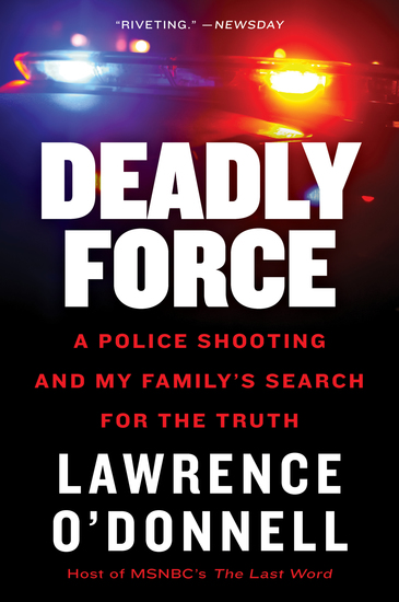Deadly Force - How a Badge Became a License to Kill - cover