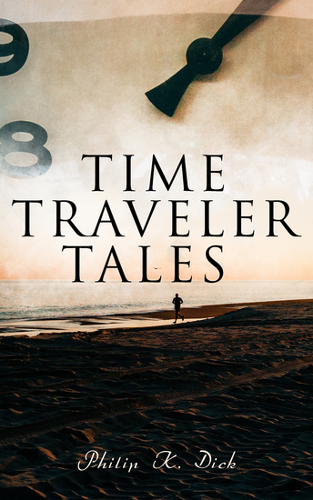 Time Traveler Tales - Sci-Fi Time Travel Classics: The Skull The Variable Man & Meddler - cover