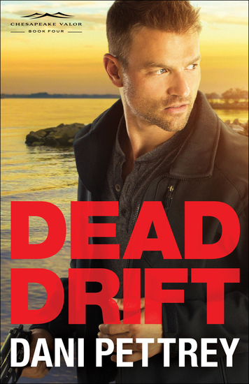 Dead Drift (Chesapeake Valor Book #4) - cover