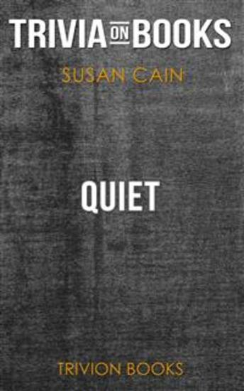 Quiet by Susan Cain (Trivia-On-Books) - cover
