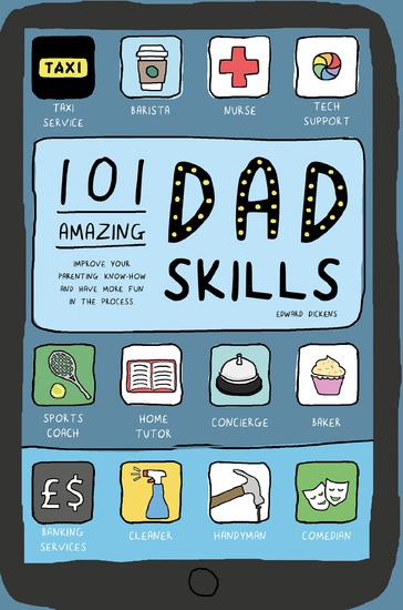 101 Amazing Dad Skills - Improve your parenting know-how and have more fun in the process - cover