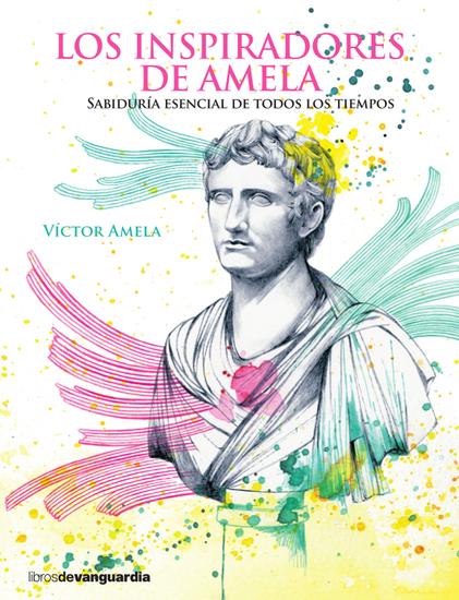 Los inspiradores de Amela - Sabiduría esencial de todos los tiempos - cover