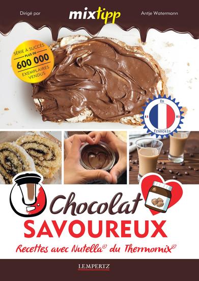 MIXtipp: Chocolat Savoureux (francais) - Recettes avec Nutella® du Thermomix® TM5® und TM31® - cover