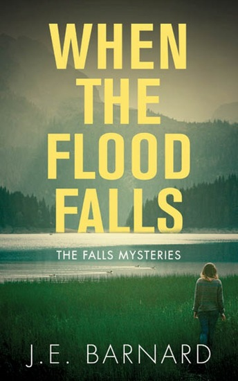 When the Flood Falls - The Falls Mysteries - cover
