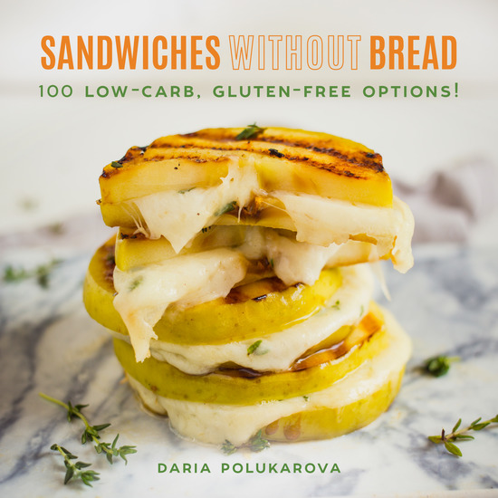 Sandwiches Without Bread - 100 Low-Carb Gluten-Free Options! - cover