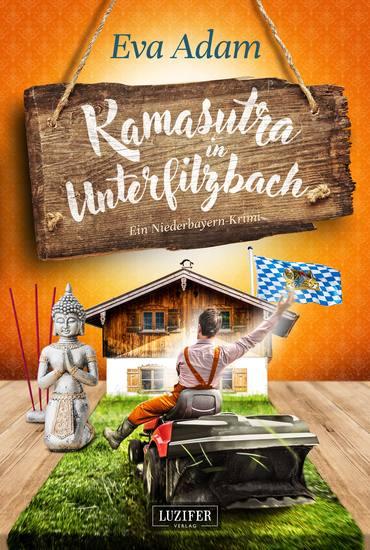 KAMASUTRA IN UNTERFILZBACH - Krimikomödie aus Niederbayern - cover
