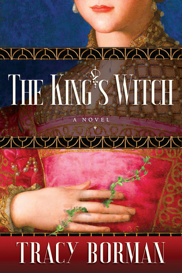 The King's Witch - Frances Gorges historical trilogy Book I - cover