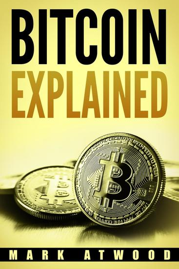 Bitcoin Explained: Become A Bitcoin Millionaire In 2018 - Cryptocurrency #2 - cover