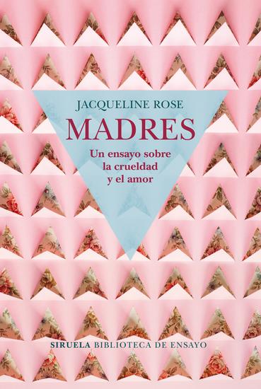 Madres Un ensayo sobre la crueldad y el amor - cover