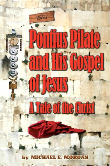 Pontius Pilate's Gospel of Jesus - A Tale of the Christ - cover
