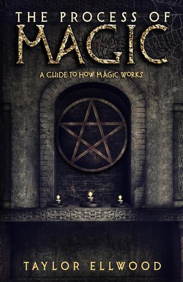 The Process of Magic: A Guide to How Magic Works - cover