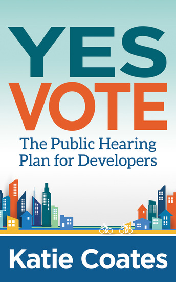 Yes Vote - The Public Hearing Plan for Developers - cover