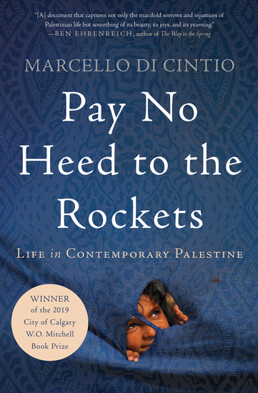 Pay No Heed to the Rockets - Life in Contemporary Palestine - cover