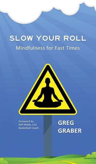 Slow Your Roll - Mindfulness for Fast Times - cover