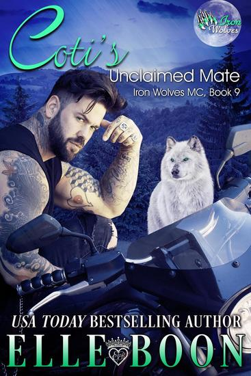 Coti's Unclaimed Mate - Iron Wolves MC #9 - cover